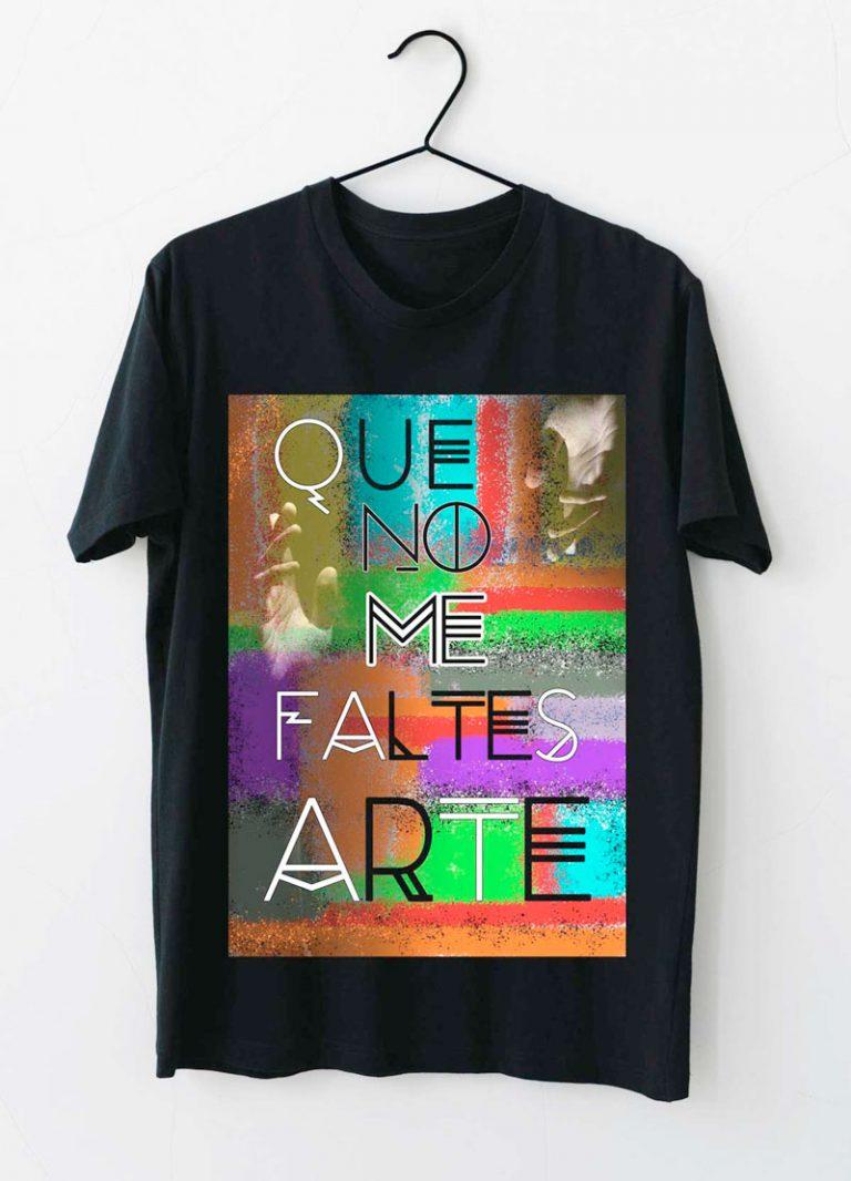 camiseta que no me faltes arte